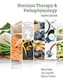 Nutrition Therapy and Pathophysiology: