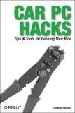 Car PC Hacks Tips and Tools for Geeking Your Ride 2005 9780596008710 Front Cover
