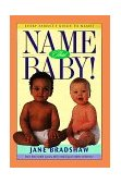 Name That Baby! Every Parent's Guide to Names 1998 9780805412710 Front Cover