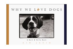 Why We Love Dogs A Bark and Smile Book 1998 9780836269710 Front Cover