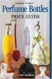 Antique Trader Perfume Bottles Price Guide 2009 9780896896710 Front Cover