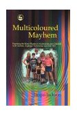 Multicoloured Mayhem Parenting the Many Shades of Adolescence, Autism, Asperger Syndrome and Ad/Hd 1st 2003 9781843101710 Front Cover