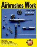 How Airbrushes Work 2009 9781929133710 Front Cover
