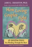 How Loving Couples Fight 12 Essential Tools for Working Through the Hurt 1998 9780944031711 Front Cover
