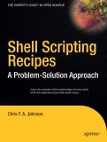 Shell Scripting Recipes A Problem-Solution Approach 2005 9781590594711 Front Cover