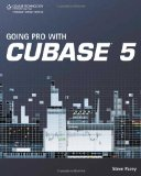 Going Pro with Cubase 5 2009 9781598639711 Front Cover