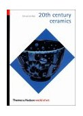 20th Century Ceramics 2003 9780500203712 Front Cover