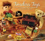 Timeless Toys Classic Toys and the Playmakers Who Created Them 2005 9780740755712 Front Cover