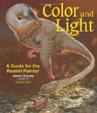 Color and Light A Guide for the Realist Painter 1st 2010 9780740797712 Front Cover