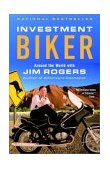 Investment Biker Around the World with Jim Rogers 2003 9780812968712 Front Cover