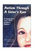 Autism Through a Sister's Eyes 2001 9781885477712 Front Cover
