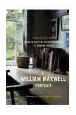 William Maxwell Portrait Memories and Appreciations 2004 9780393057713 Front Cover