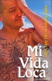 Mi Vida Loca The Crazy Life of Johnny Tapia 2006 9781566252713 Front Cover