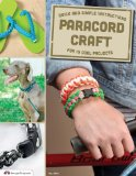 Parachute Cord Craft Quick and Simple Instructions for 22 Cool Projects 2013 9781574213713 Front Cover