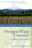 Oregon Wine Country - Explorer's Guide A Great Destination 2nd 2013 9781581571714 Front Cover