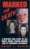 Marked for Death The Cold-Blooded Seduction and Murder of Larry McNabney 2005 9780060524715 Front Cover