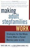 Making Adult Stepfamilies Work Strategies for the Whole Family When a Parent Marries Later in Life 2005 9780312342715 Front Cover