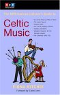 NPR Curious Listener's Guide to Celtic Music 2005 9780399530715 Front Cover