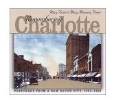 Remembering Charlotte Postcards from a New South City, 1905-1950 2000 9780807848715 Front Cover