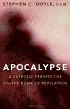 Apocalypse A Catholic Perspective on the Book of Revelation 2005 9780867165715 Front Cover