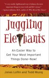 Juggling Elephants An Easier Way to Get Your Most Important Things Done--Now! 2007 9781591841715 Front Cover