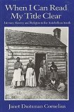When I Can Read My Title Clear Literacy, Slavery and Religion in the Antebellum South 1992 9780872498716 Front Cover