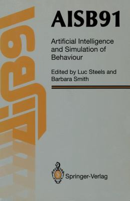 AISB 91 - Artificial Intelligence and Simulation of Behaviour 1991 9783540196716 Front Cover