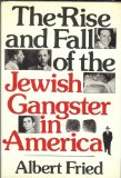 Rise and Fall of the Jewish Gangster in America 1980 9780030213717 Front Cover