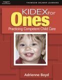 Kidex for Ones Practicing Competent Child Care 1st 2005 9781418012717 Front Cover