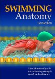 Swimming Anatomy 1st 2009 9780736075718 Front Cover