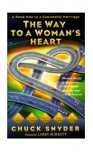 Way to a Woman's Heart A Road Map to a Successful Marriage 1999 9781576735718 Front Cover