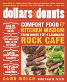 Dollars to Donuts Comfort Food and Kitchen Wisdom from Route 66's Landmark Rock Cafe 2009 9781605295718 Front Cover