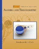 Algebra and Trigonometry with Analytic Geometry, Classic Edition 12th 2009 Revised  9780495559719 Front Cover