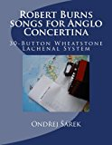 Robert Burns Songs for Anglo Concertina 30-Button Wheatstone Lachenal System 2013 9781483933719 Front Cover