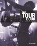 Tour Book How to Get Your Music on the Road 2007 9781598633719 Front Cover