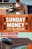 Sunday Money Speed! Lust! Madness! Death! a Hot Lap Around America with Nascar 1st 2006 9780060094720 Front Cover