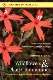 Wildflowers and Plant Communities of the Southern Appalachian Mountains and Piedmont A Naturalist's Guide to the Carolinas, Virginia, Tennessee, and Georgia 2011 9780807871720 Front Cover