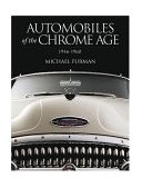 Automobiles of the Chrome Age, 1946-1960 2004 9780810949720 Front Cover