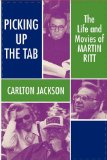 Picking up the Tab The Life and Movies of Martin Ritt 1994 9780879726720 Front Cover