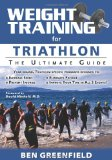 Weight Training for Triathlon The Ultimate Guide 2012 9781932549720 Front Cover
