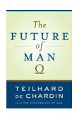 Future of Man 1st 2004 9780385510721 Front Cover
