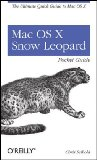 Mac OS X Snow Leopard Pocket Guide The Ultimate Quick Guide to Mac OS X 1st 2009 9780596802721 Front Cover