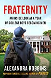 Fraternity An Inside Look at a Year of College Boys Becoming Men 2019 9781101986721 Front Cover
