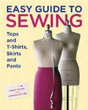 Easy Guide to Sewing Tops and T-Shirts, Skirts, and Pants 1st 2009 9781600850721 Front Cover