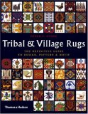Tribal and Village Rugs The Definitive Guide to Design Pattern and Motif 2007 9780500286722 Front Cover