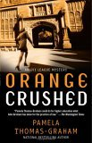 Orange Crushed An Ivy League Mystery 2005 9780671016722 Front Cover