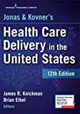 Jonas and Kovner's Health Care Delivery in the United States:
