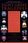 Eight Great Tragedies The Complete Texts of the World's Great Tragedies from Ancient Times to the Twentieth Century 1st 1996 9780452011724 Front Cover