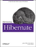 Harnessing Hibernate Step-By-step Guide to Java Persistence 1st 2008 Revised  9780596517724 Front Cover