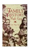 Family History Made Easy 1998 9780916489724 Front Cover